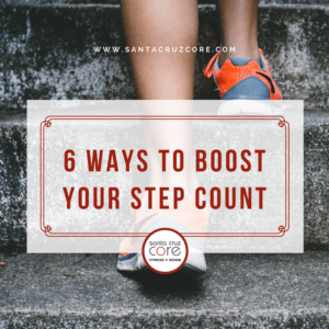 6-ways-to-boost-your-step-count-santa-cruz-core